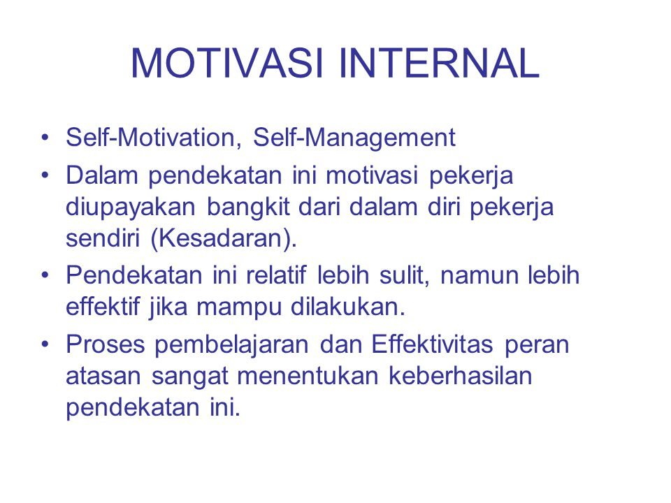 MOTIVASI INTERNAL Self-Motivation, Self-Management