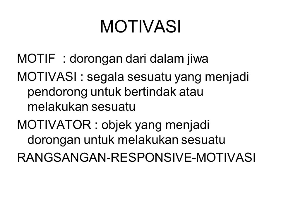MOTIVASI MOTIF : dorongan dari dalam jiwa