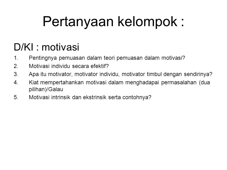 Pertanyaan kelompok : D/KI : motivasi