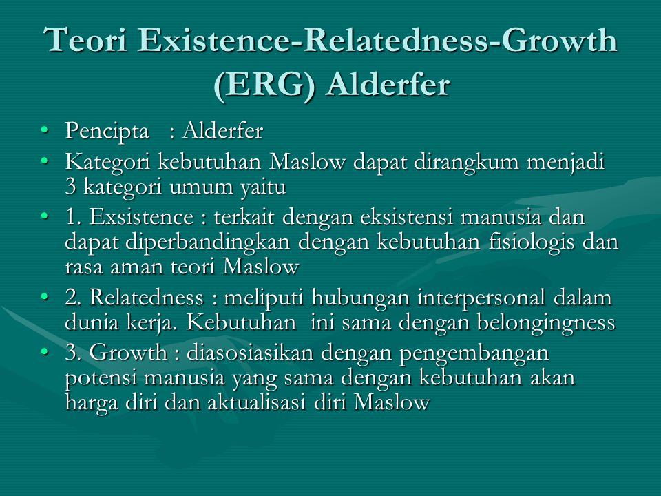 Teori Existence-Relatedness-Growth (ERG) Alderfer