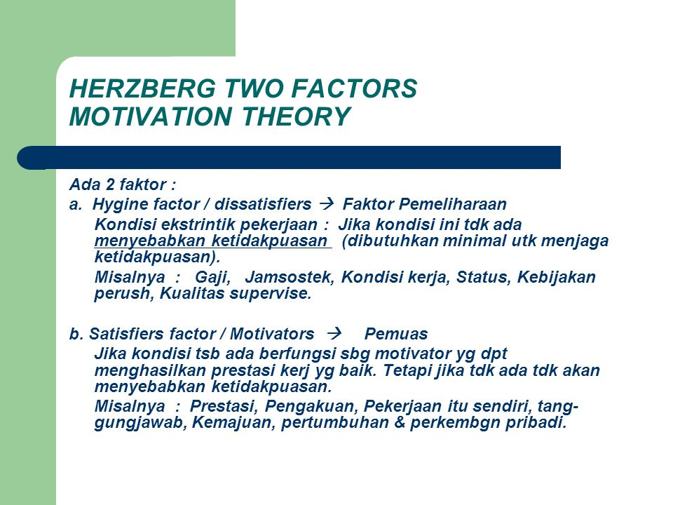 HERZBERG TWO FACTORS MOTIVATION THEORY