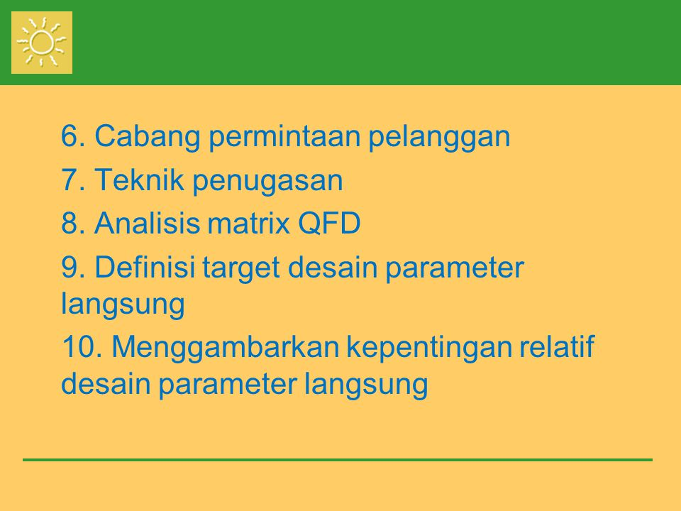 6. Cabang permintaan pelanggan 7. Teknik penugasan 8