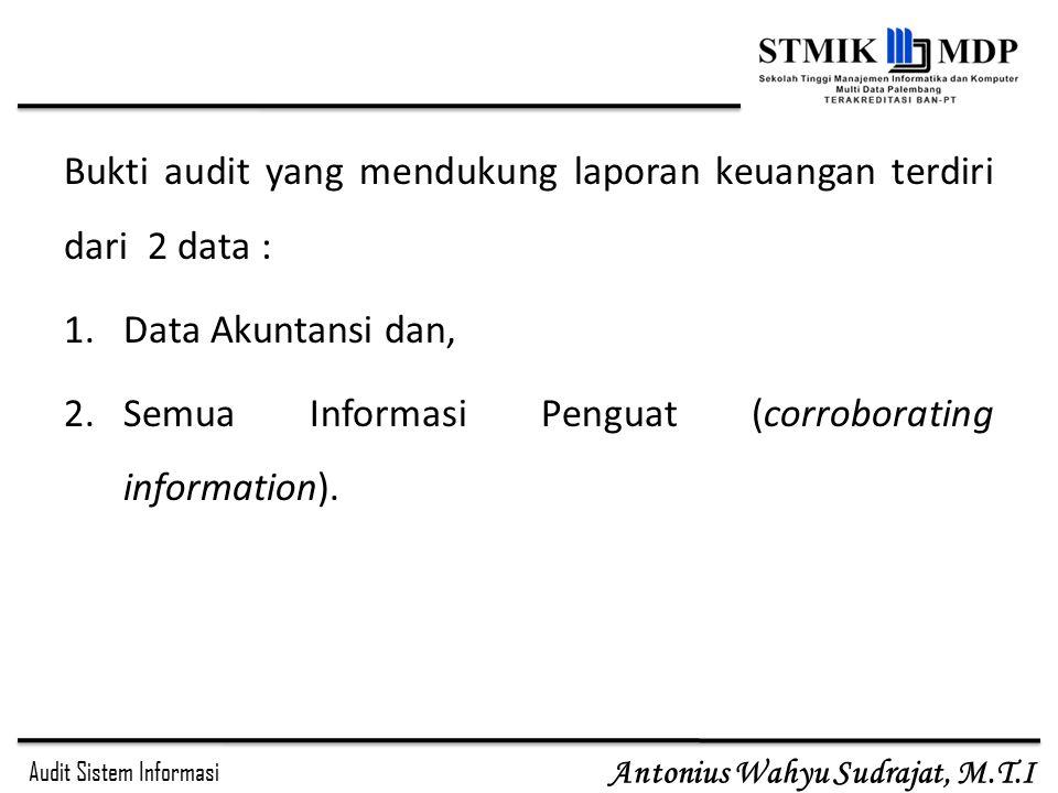 Bukti audit yang mendukung laporan keuangan terdiri dari 2 data :