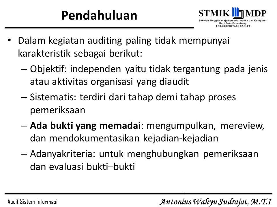 Pendahuluan Dalam kegiatan auditing paling tidak mempunyai karakteristik sebagai berikut: