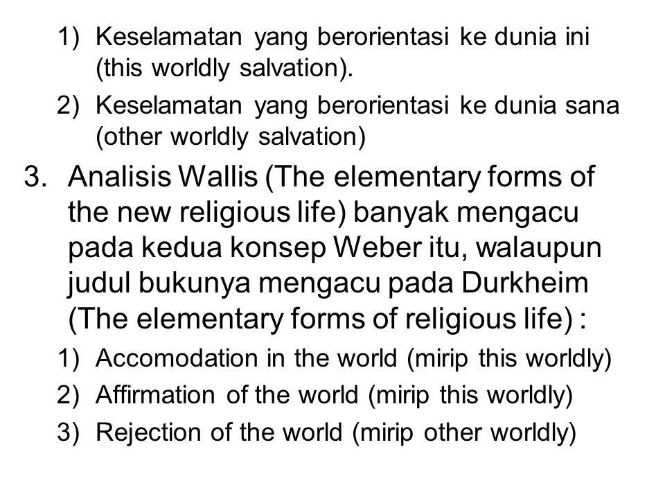 Keselamatan yang berorientasi ke dunia ini (this worldly salvation).