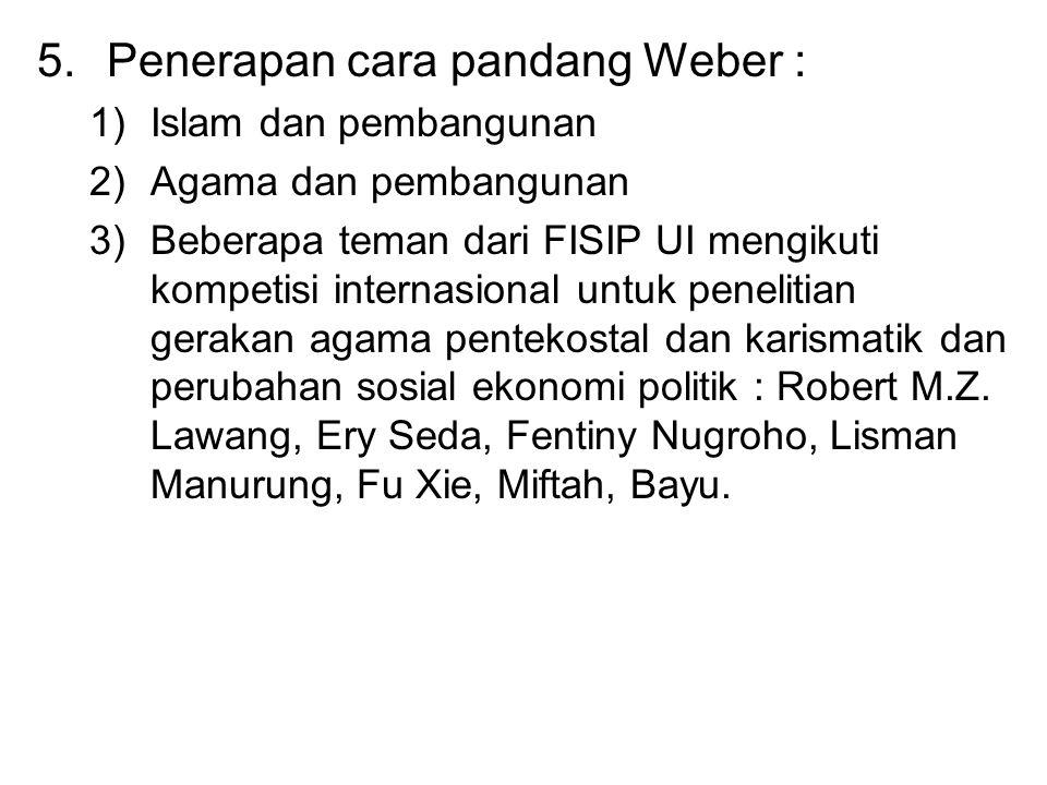 Penerapan cara pandang Weber :