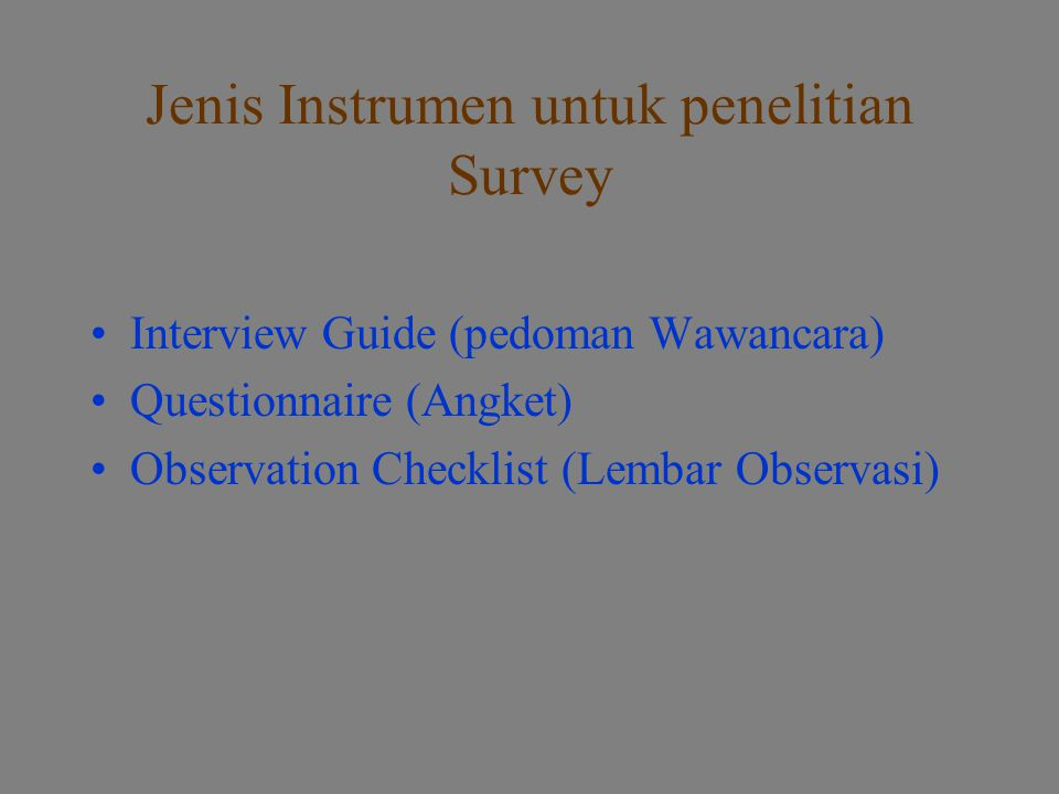 Jenis Instrumen untuk penelitian Survey
