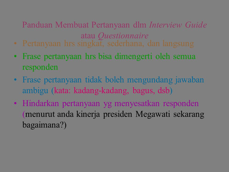 Panduan Membuat Pertanyaan dlm Interview Guide atau Questionnaire