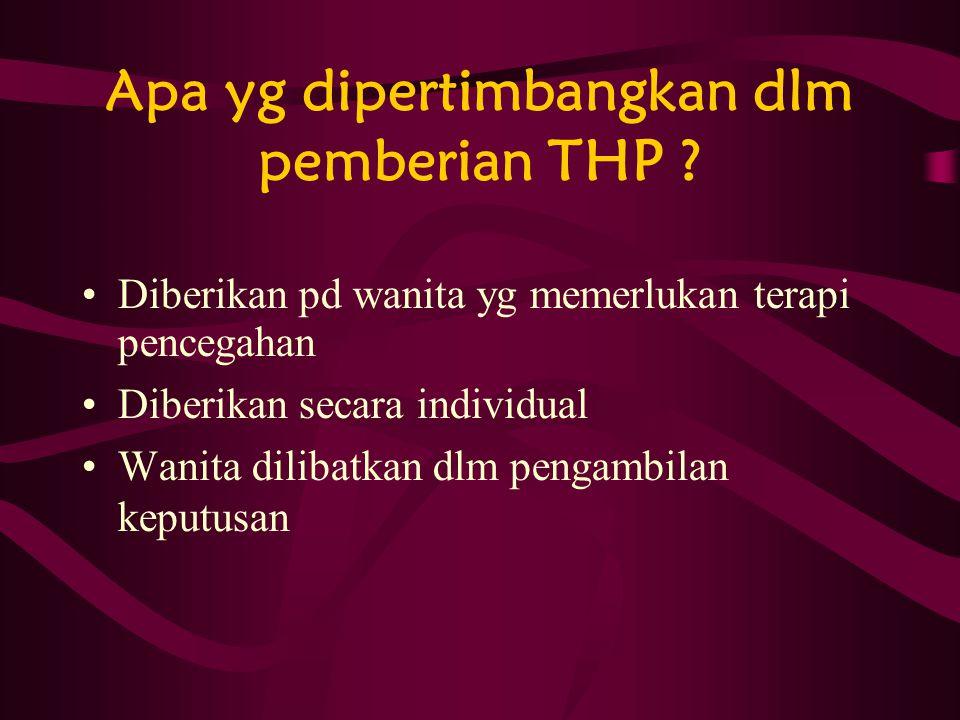 Apa yg dipertimbangkan dlm pemberian THP