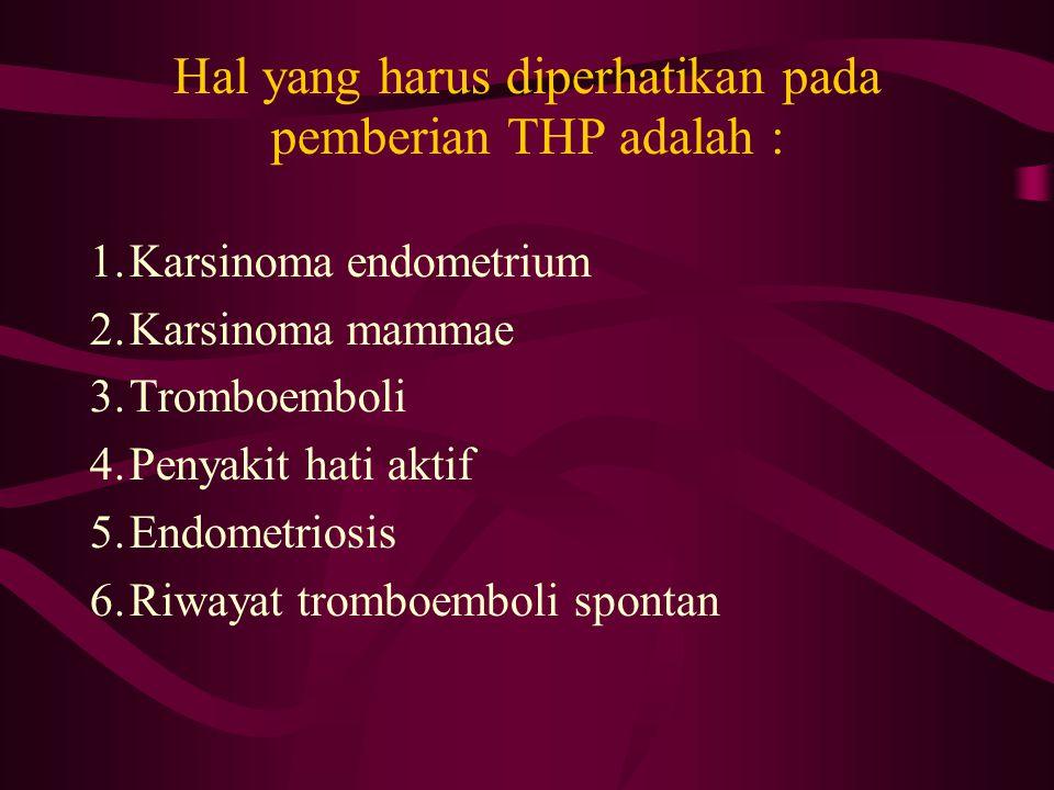 Hal yang harus diperhatikan pada pemberian THP adalah :