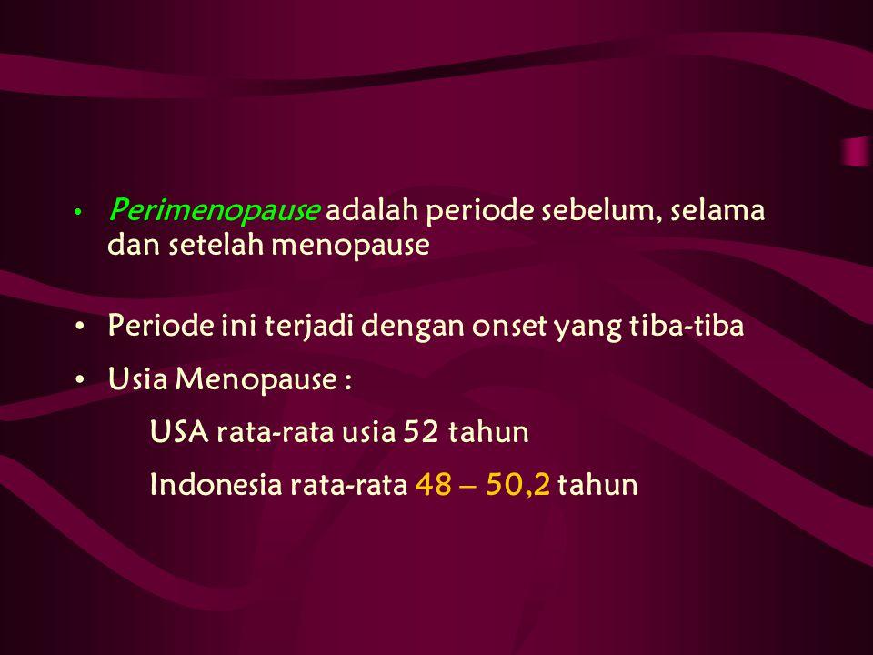 Perimenopause adalah periode sebelum, selama dan setelah menopause