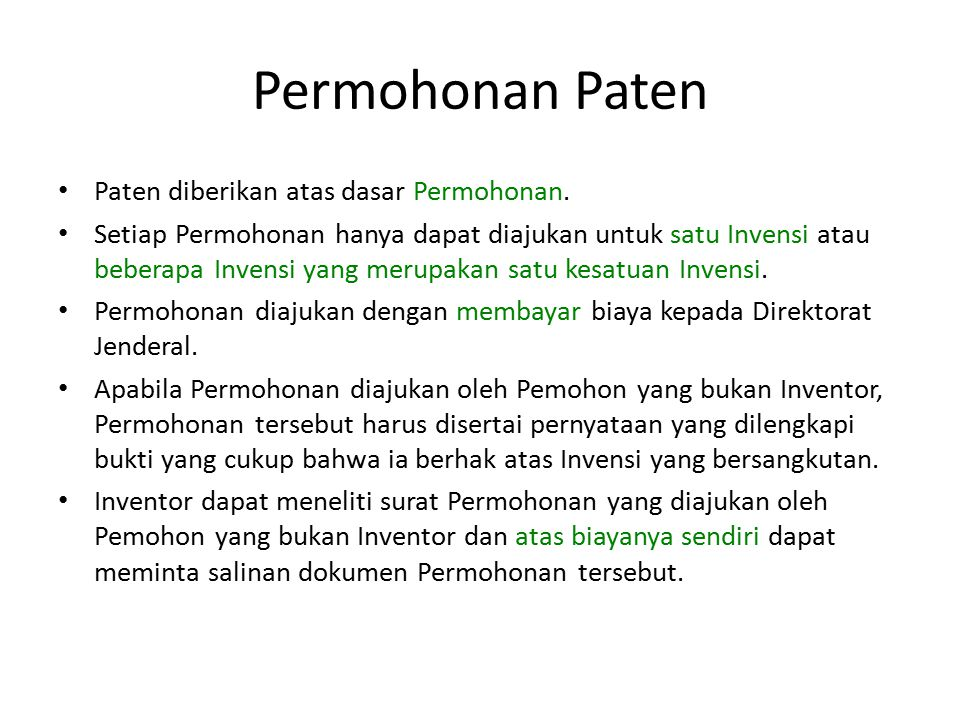 Permohonan Paten Paten diberikan atas dasar Permohonan.
