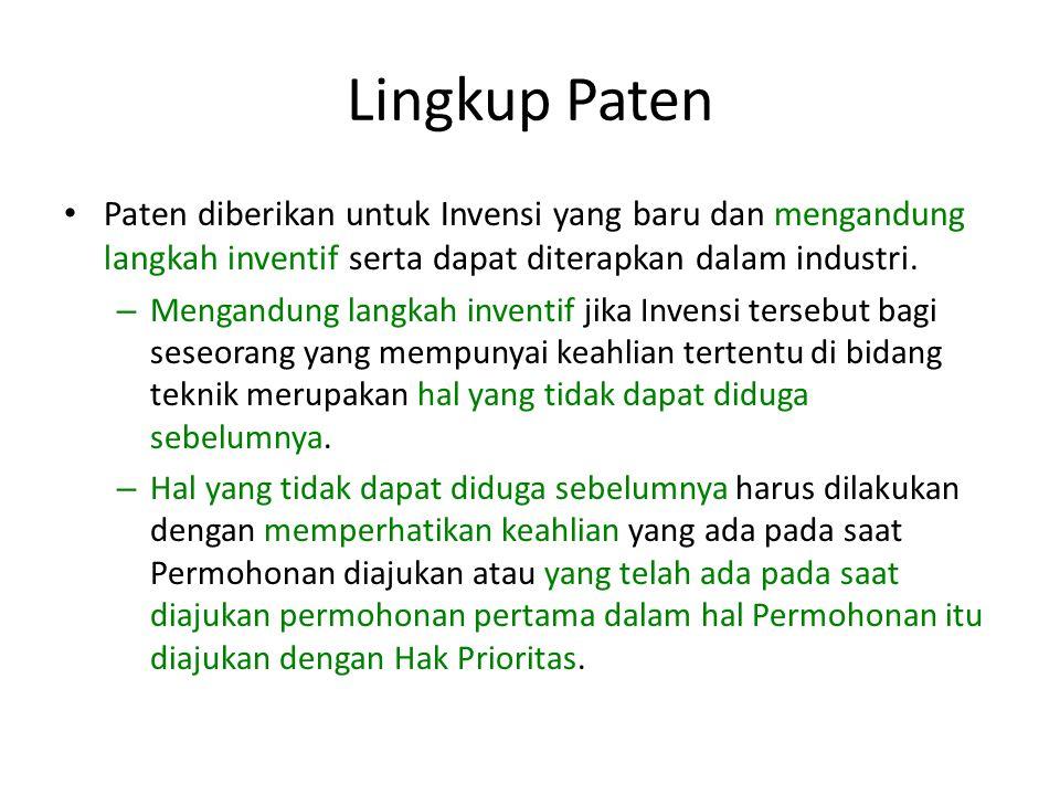 Lingkup Paten Paten diberikan untuk Invensi yang baru dan mengandung langkah inventif serta dapat diterapkan dalam industri.