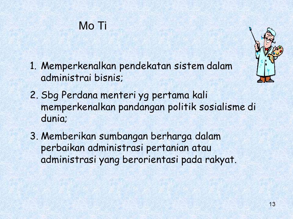 Mo Ti Memperkenalkan pendekatan sistem dalam administrai bisnis;