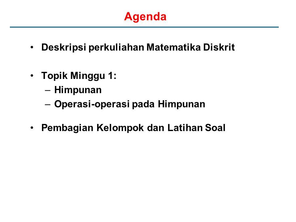 Agenda Deskripsi perkuliahan Matematika Diskrit Topik Minggu 1: