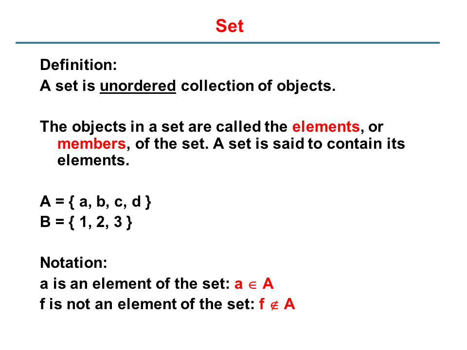 Set Definition: A set is unordered collection of objects.