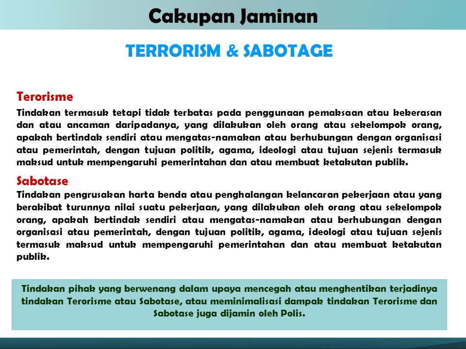 Cakupan Jaminan TERRORISM & SABOTAGE Terorisme Sabotase