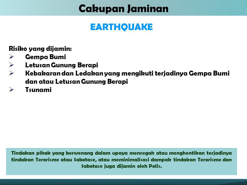 Cakupan Jaminan EARTHQUAKE Risiko yang dijamin: Gempa Bumi