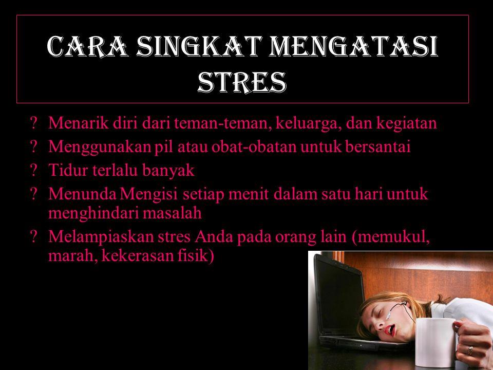 CARA SINGKAT mengatasi stres