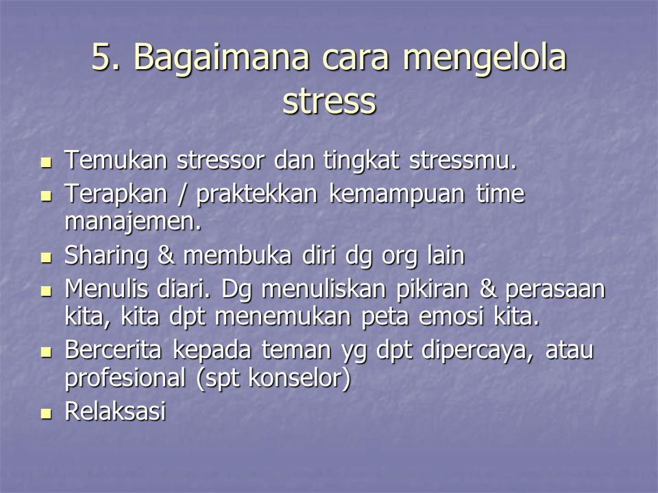 5. Bagaimana cara mengelola stress