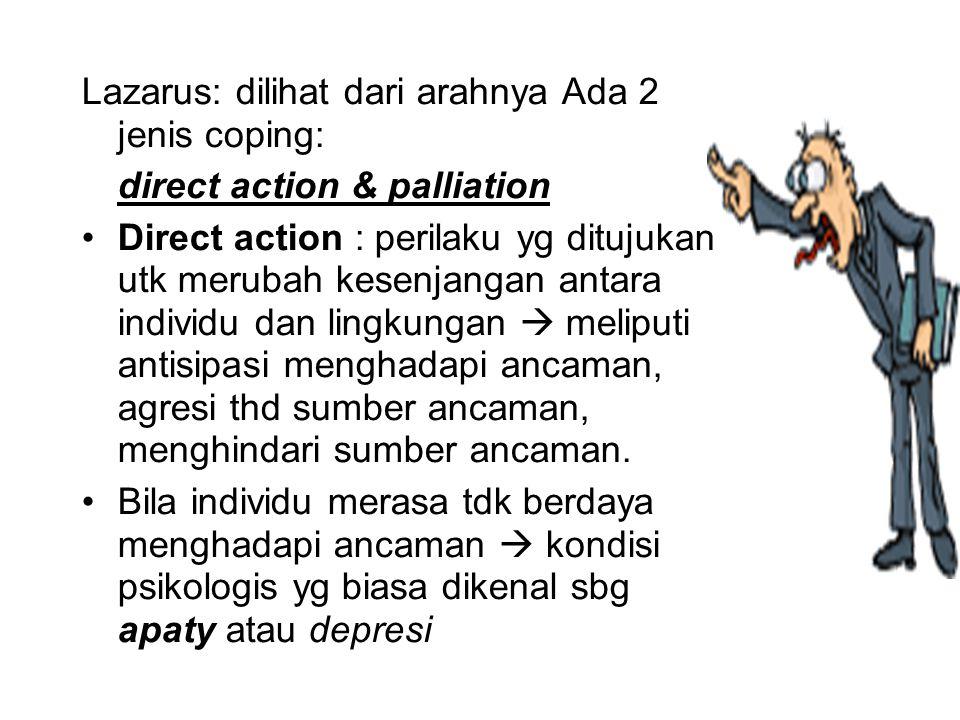 Lazarus: dilihat dari arahnya Ada 2 jenis coping: