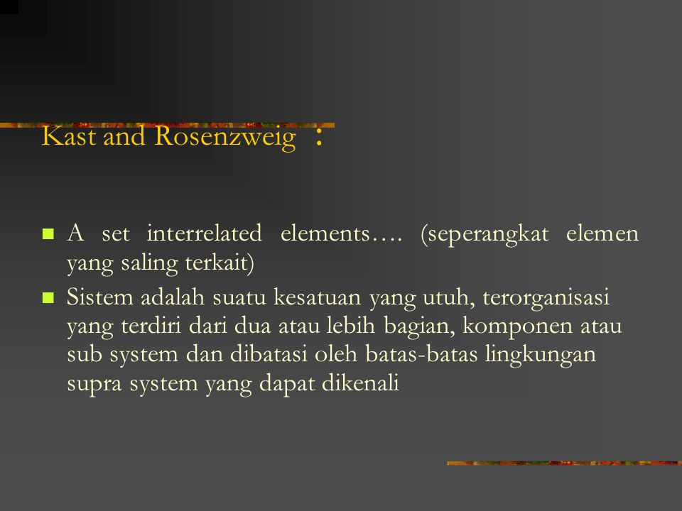 Kast and Rosenzweig : A set interrelated elements…. (seperangkat elemen yang saling terkait)