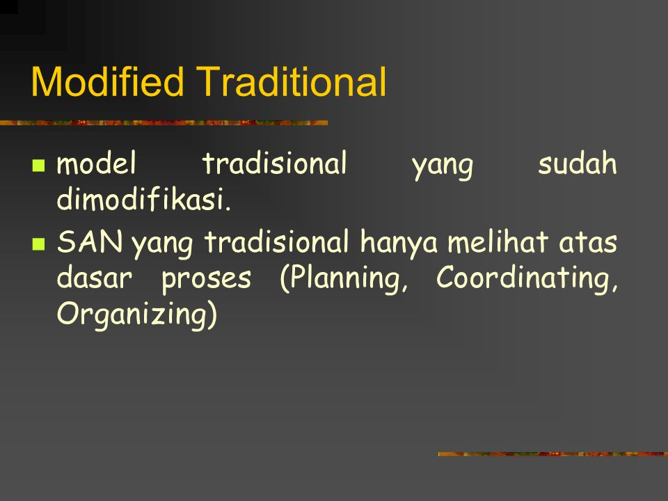 Modified Traditional model tradisional yang sudah dimodifikasi.