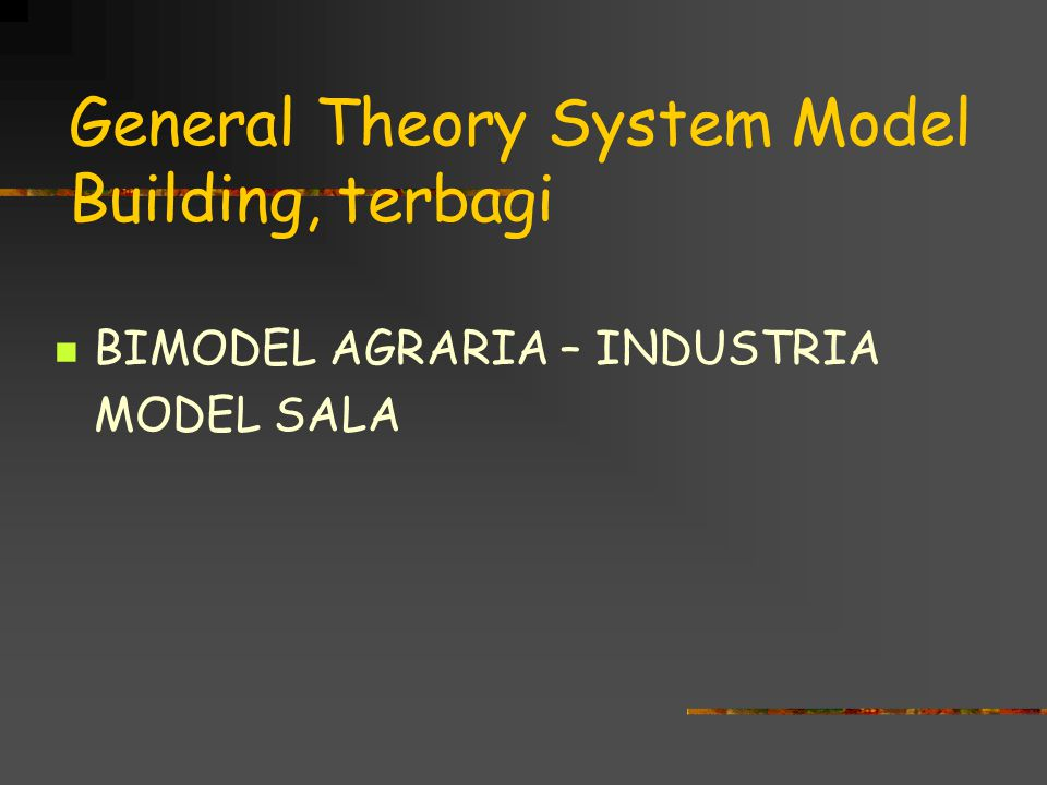 General Theory System Model Building, terbagi