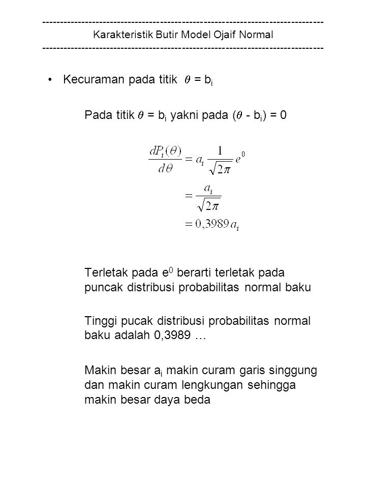 Kecuraman pada titik  = bi Pada titik  = bi yakni pada ( - bi) = 0