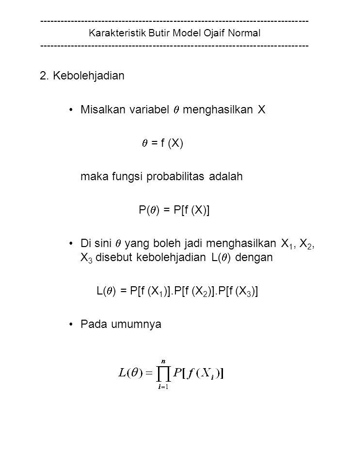 Misalkan variabel  menghasilkan X  = f (X)