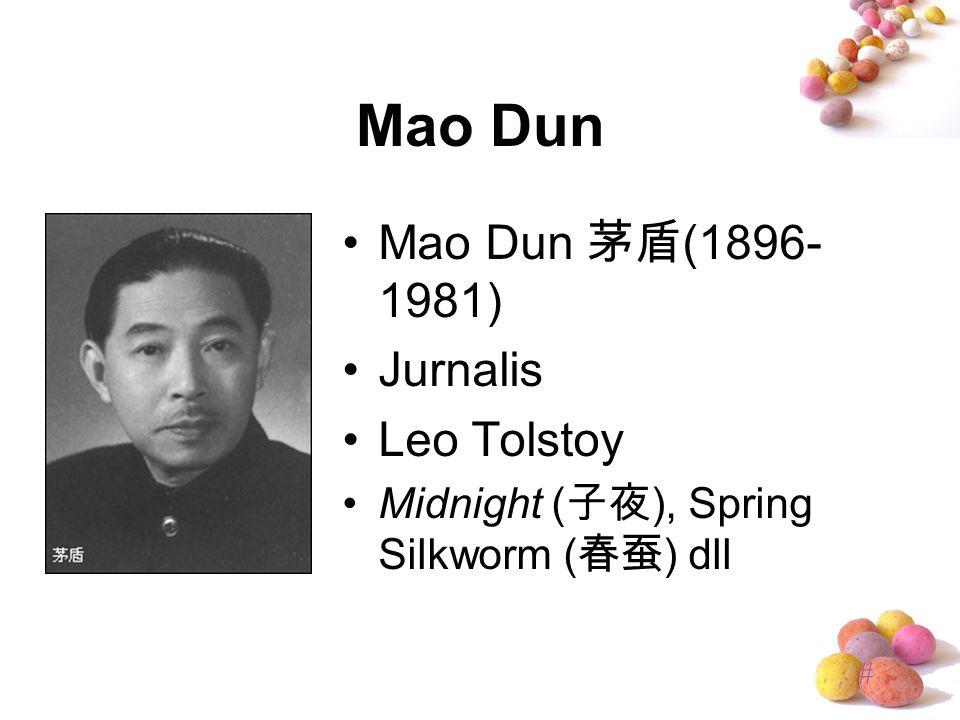 Mao Dun Mao Dun 茅盾(1896-1981) Jurnalis Leo Tolstoy