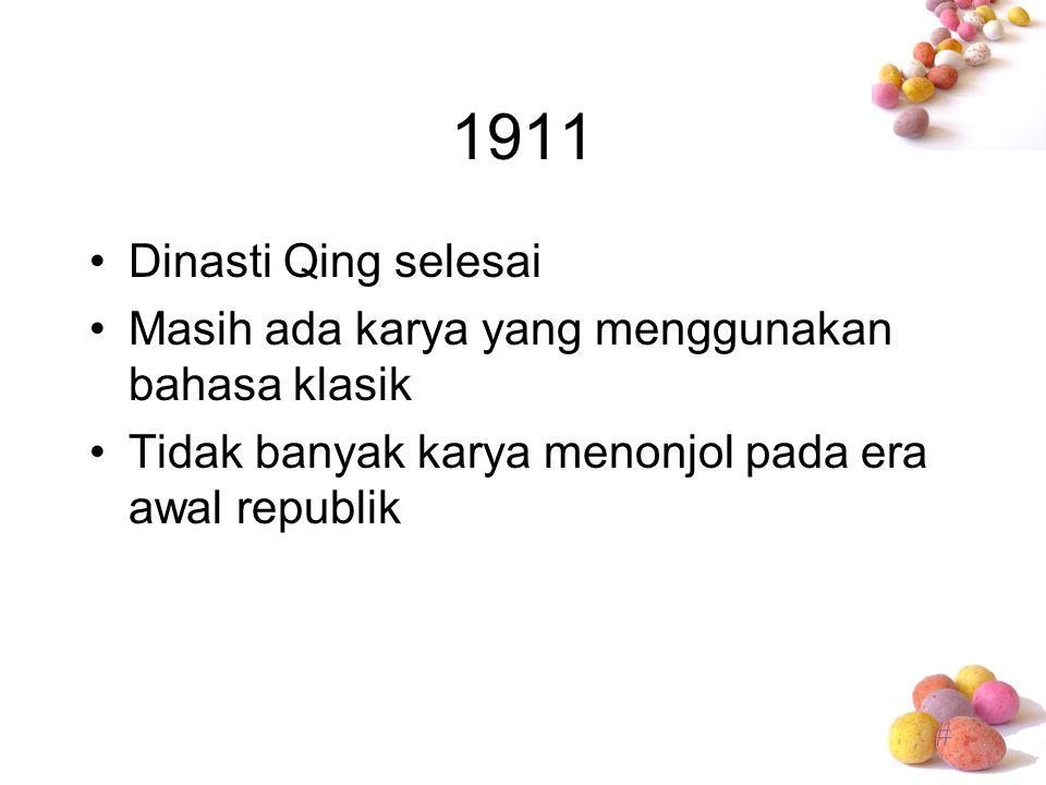 1911 Dinasti Qing selesai. Masih ada karya yang menggunakan bahasa klasik.