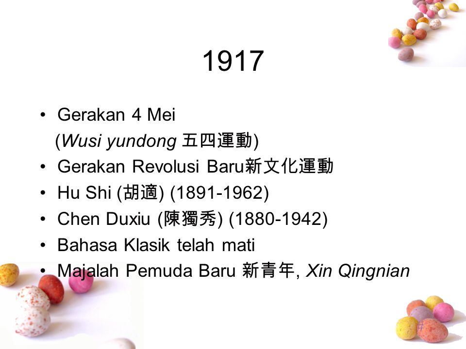 1917 Gerakan 4 Mei (Wusi yundong 五四運動) Gerakan Revolusi Baru新文化運動