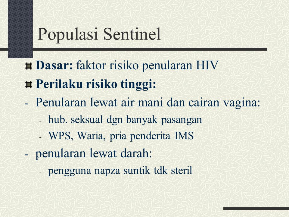 Populasi Sentinel Dasar: faktor risiko penularan HIV