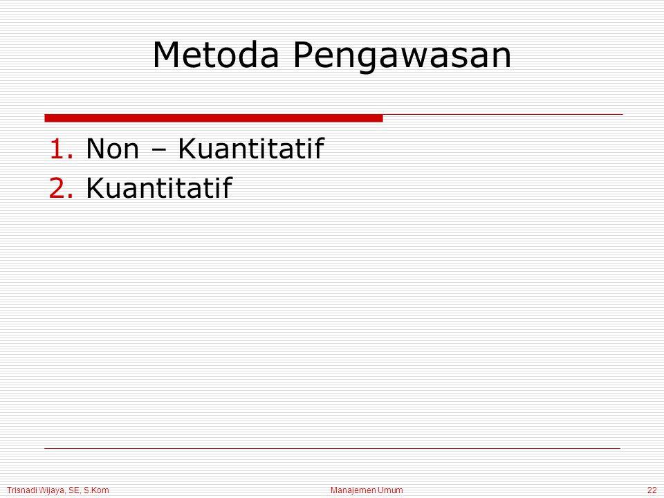 Metoda Pengawasan Non – Kuantitatif Kuantitatif