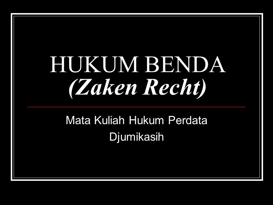 HUKUM BENDA (Zaken Recht)