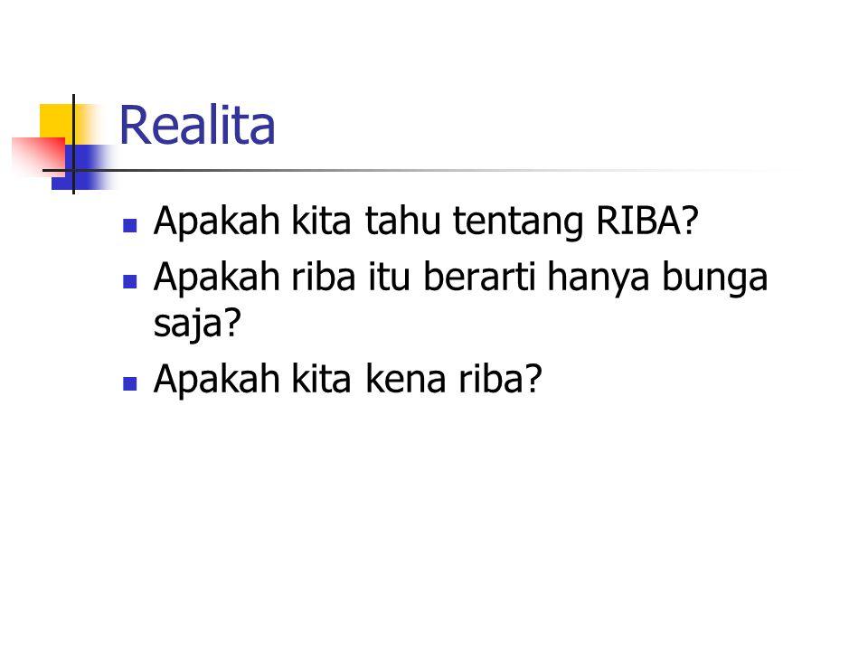 Realita Apakah kita tahu tentang RIBA