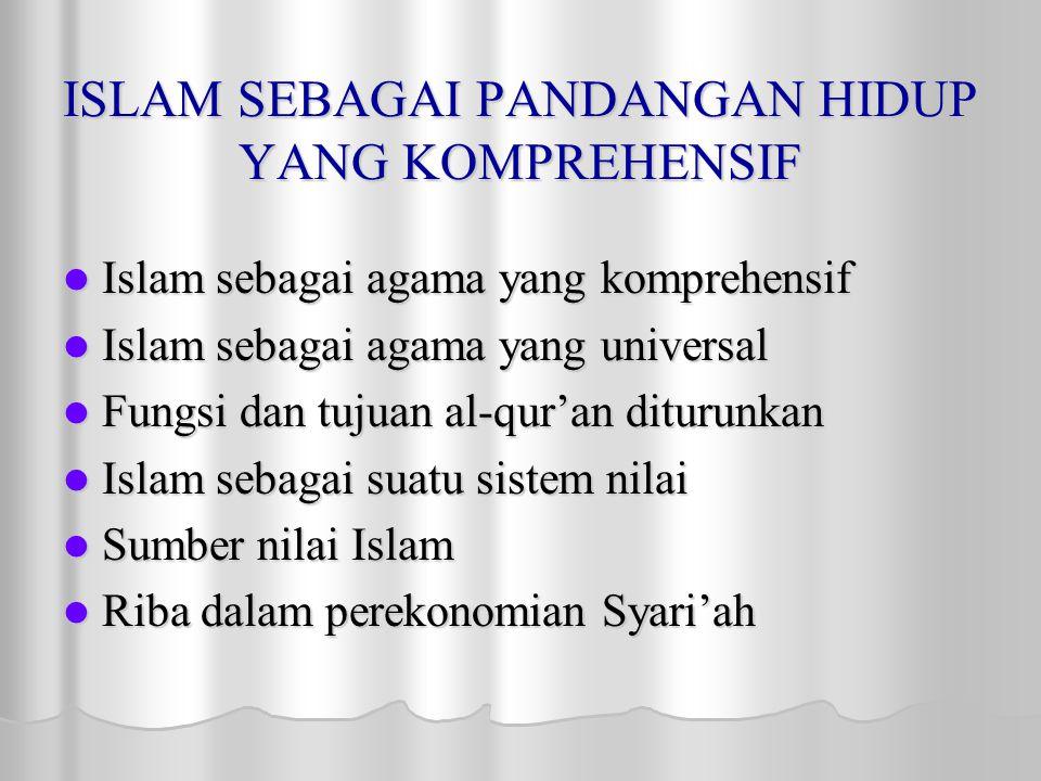 ISLAM SEBAGAI PANDANGAN HIDUP YANG KOMPREHENSIF
