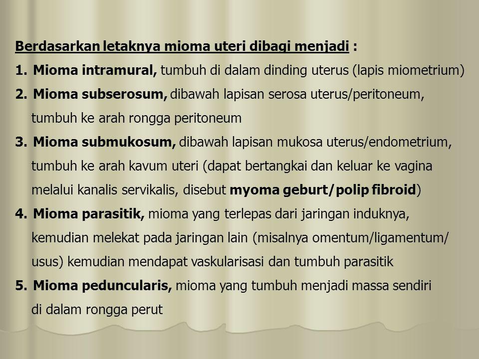Berdasarkan letaknya mioma uteri dibagi menjadi :
