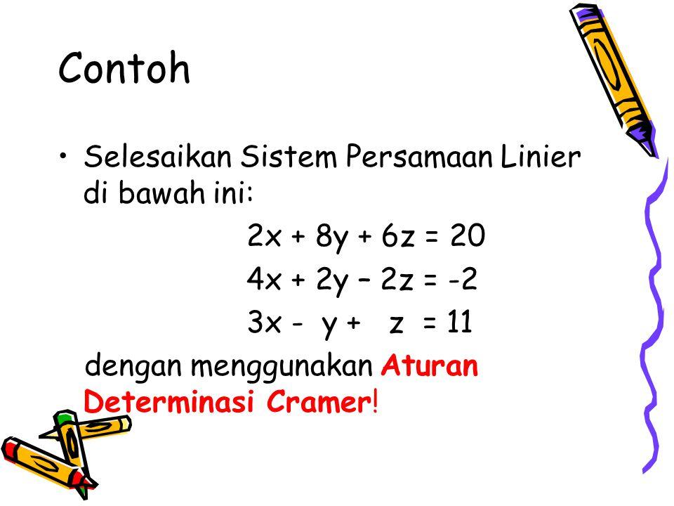 Contoh Selesaikan Sistem Persamaan Linier di bawah ini: