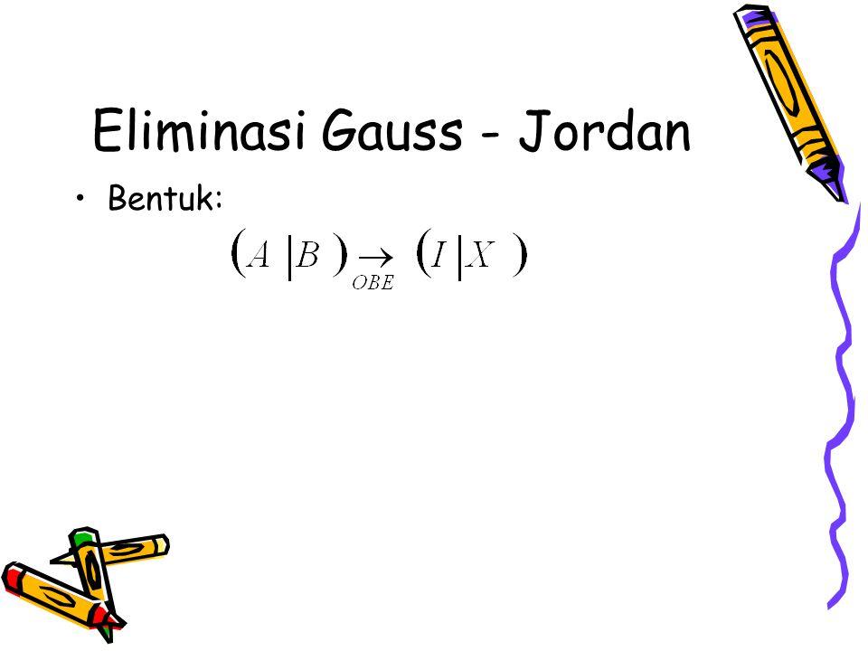 Eliminasi Gauss - Jordan