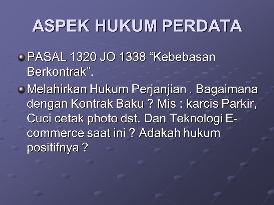 ASPEK HUKUM PERDATA PASAL 1320 JO 1338 Kebebasan Berkontrak .