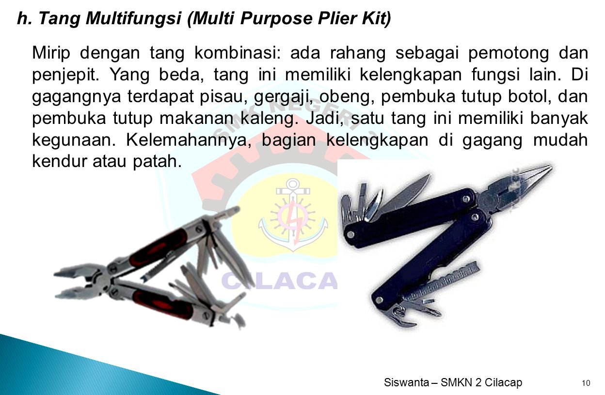 h. Tang Multifungsi (Multi Purpose Plier Kit)