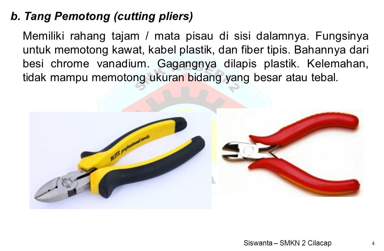 b. Tang Pemotong (cutting pliers)