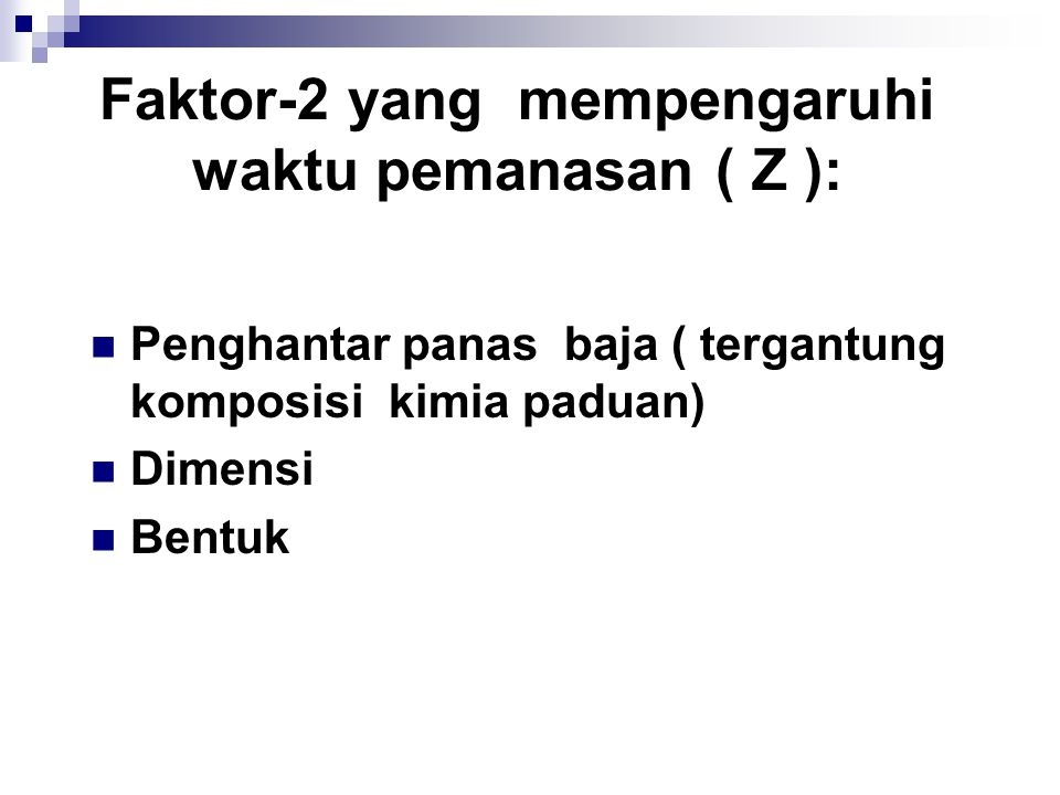 Faktor-2 yang mempengaruhi waktu pemanasan ( Z ):