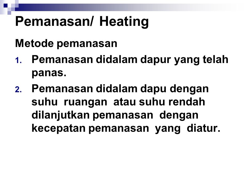 Pemanasan/ Heating Metode pemanasan
