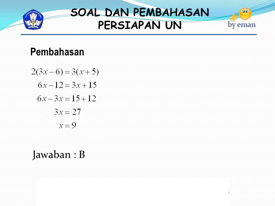 Pembahasan Jawaban : B