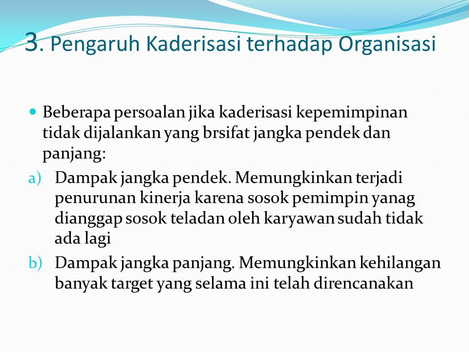 3. Pengaruh Kaderisasi terhadap Organisasi