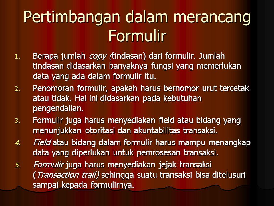 Pertimbangan dalam merancang Formulir