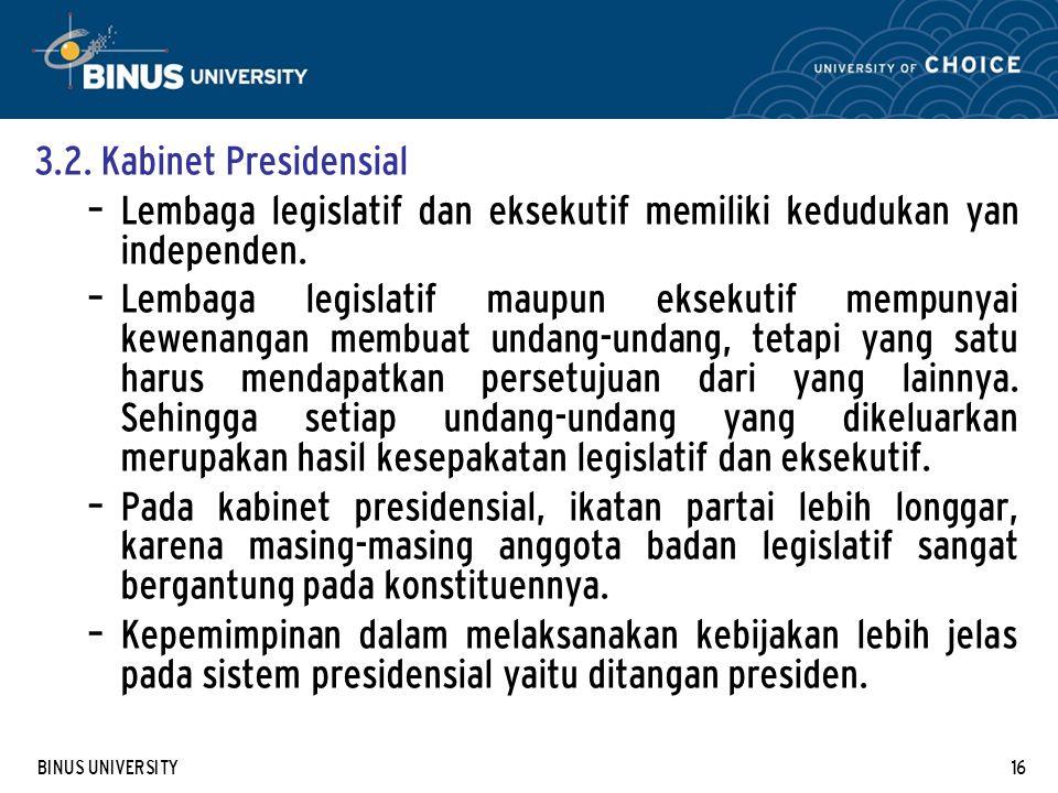 Lembaga legislatif dan eksekutif memiliki kedudukan yan independen.